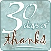 30 Days of Thanks – Day 1